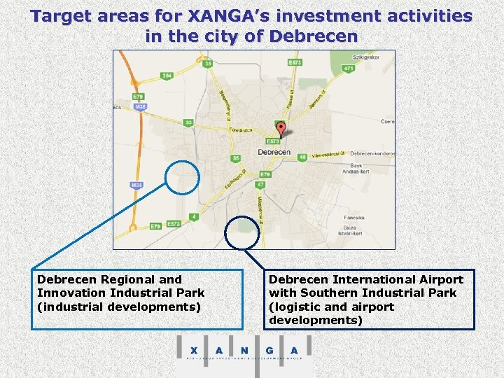 Target areas for XANGA's investment activities in the city of Debrecen Regional and Innovation