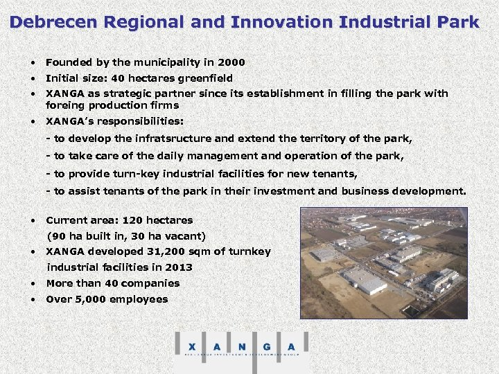 Debrecen Regional and Innovation Industrial Park • Founded by the municipality in 2000 •