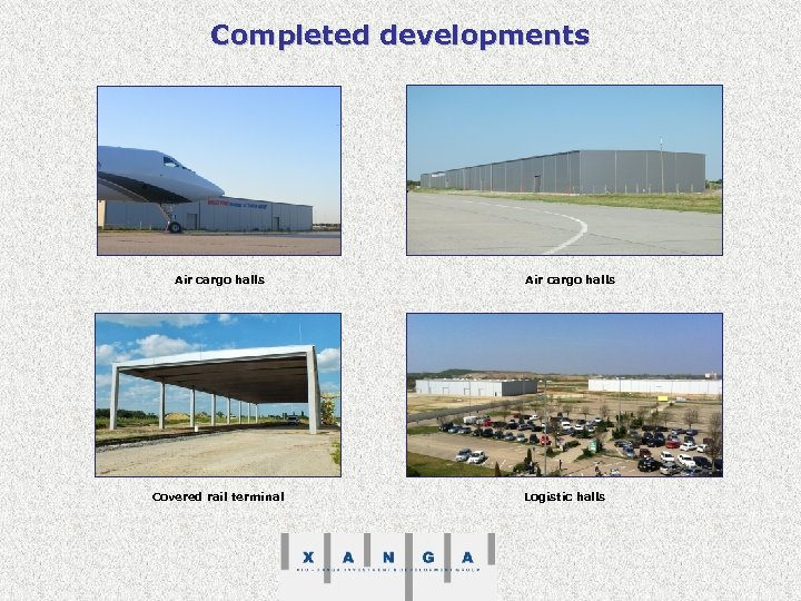 Completed developments Air cargo halls Covered rail terminal Air cargo halls Logistic halls