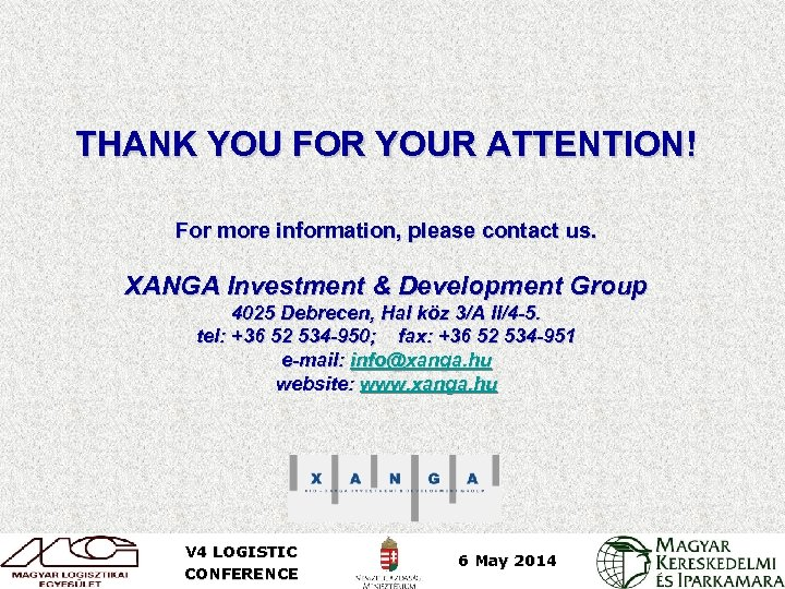 THANK YOU FOR YOUR ATTENTION! For more information, please contact us. XANGA Investment &