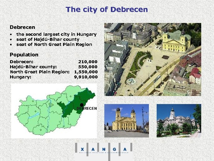 The city of Debrecen • • • the second largest city in Hungary seat