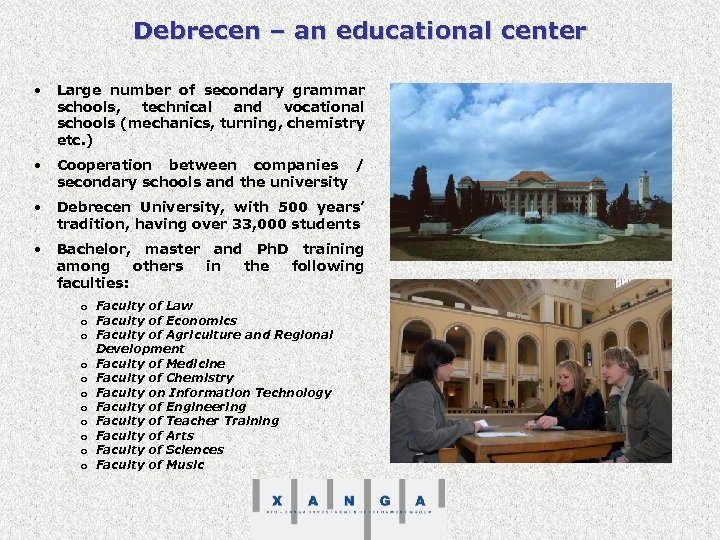 Debrecen – an educational center • Large number of secondary grammar schools, technical and