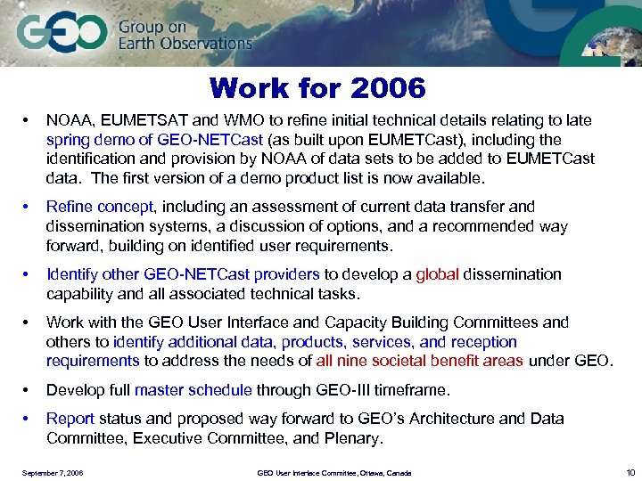 Work for 2006 • NOAA, EUMETSAT and WMO to refine initial technical details relating