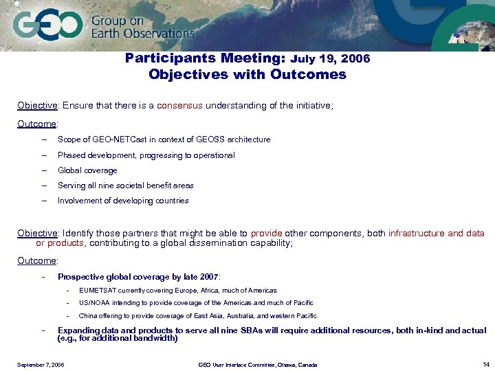 Participants Meeting: July 19, 2006 Objectives with Outcomes Objective: Ensure that there is a