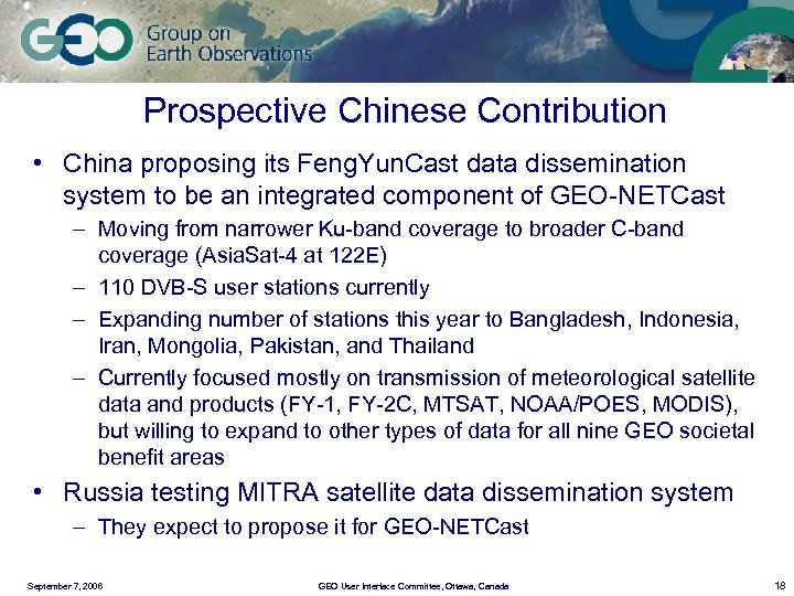 Prospective Chinese Contribution • China proposing its Feng. Yun. Cast data dissemination system to