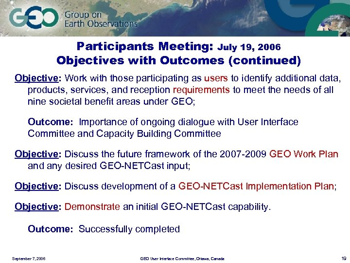 Participants Meeting: July 19, 2006 Objectives with Outcomes (continued) Objective: Work with those participating