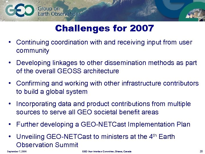 Challenges for 2007 • Continuing coordination with and receiving input from user community •