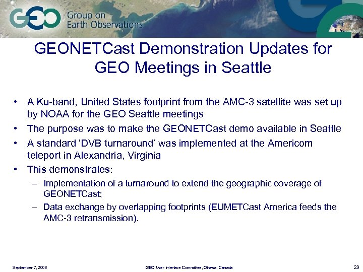 GEONETCast Demonstration Updates for GEO Meetings in Seattle • A Ku-band, United States footprint