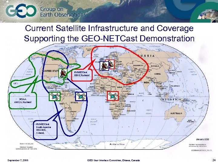 Current Satellite Infrastructure and Coverage Supporting the GEO-NETCast Demonstration EUMETCast HB-6, Ku-band NOAA AMC-3,