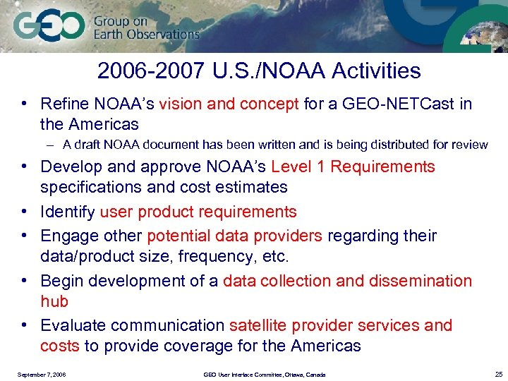 2006 -2007 U. S. /NOAA Activities • Refine NOAA's vision and concept for a