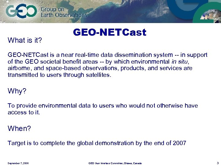 What is it? GEO-NETCast is a near real-time data dissemination system -- in support