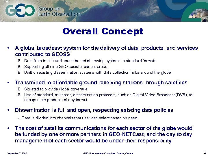 Overall Concept • A global broadcast system for the delivery of data, products, and