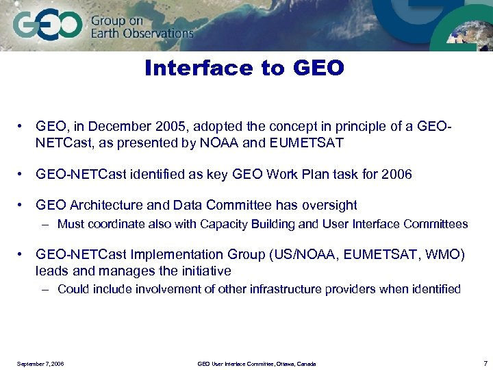 Interface to GEO • GEO, in December 2005, adopted the concept in principle of