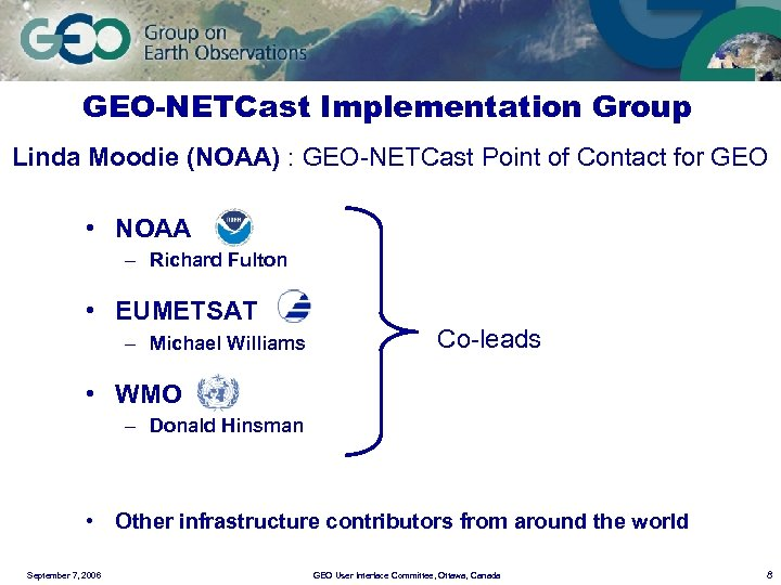 GEO-NETCast Implementation Group Linda Moodie (NOAA) : GEO-NETCast Point of Contact for GEO •