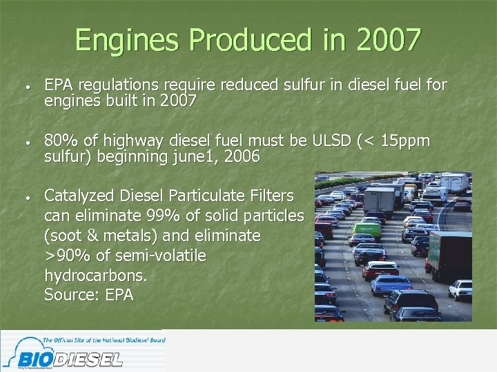 Engines Produced in 2007 • EPA regulations require reduced sulfur in diesel fuel for