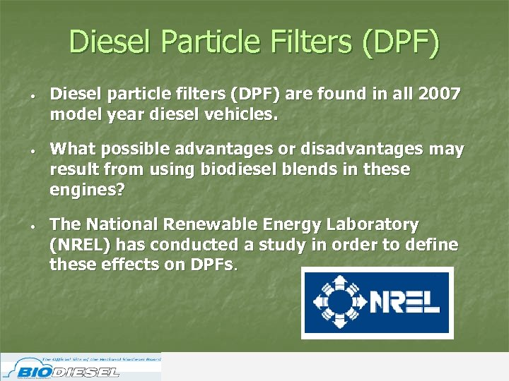 Diesel Particle Filters (DPF) • Diesel particle filters (DPF) are found in all 2007