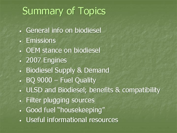 Summary of Topics • • • General info on biodiesel Emissions OEM stance on