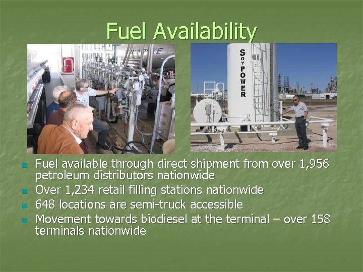 Fuel Availability n n Fuel available through direct shipment from over 1, 956 petroleum