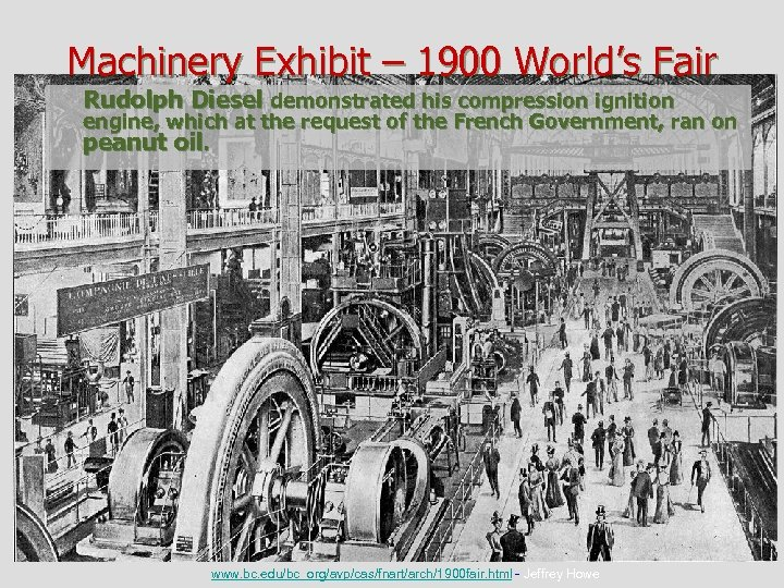 Machinery Exhibit – 1900 World's Fair Rudolph Diesel demonstrated his compression ignition engine, which