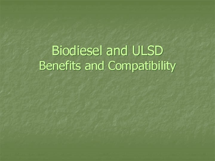 Biodiesel and ULSD Benefits and Compatibility
