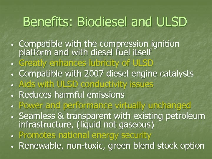 Benefits: Biodiesel and ULSD • • • Compatible with the compression ignition platform and