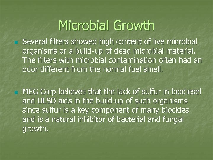 Microbial Growth n n Several filters showed high content of live microbial organisms or