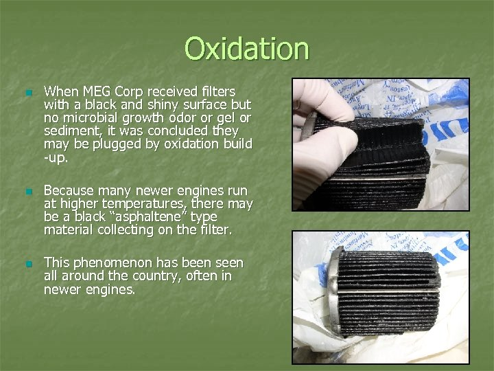 Oxidation n When MEG Corp received filters with a black and shiny surface but
