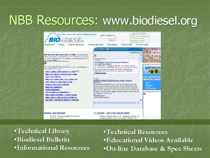 NBB Resources: www. biodiesel. org • Technical Library • Biodiesel Bulletin • Informational Resources