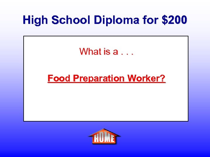 High School Diploma for $200 What is a. . . Food Preparation Worker?