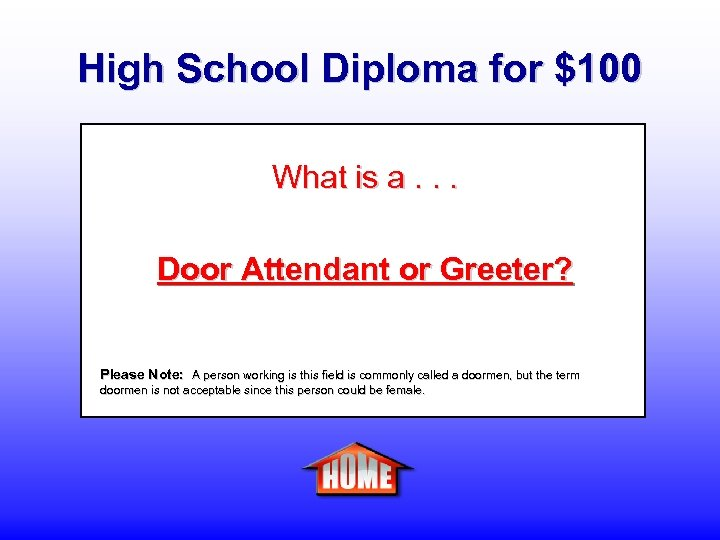 High School Diploma for $100 What is a. . . Door Attendant or Greeter?