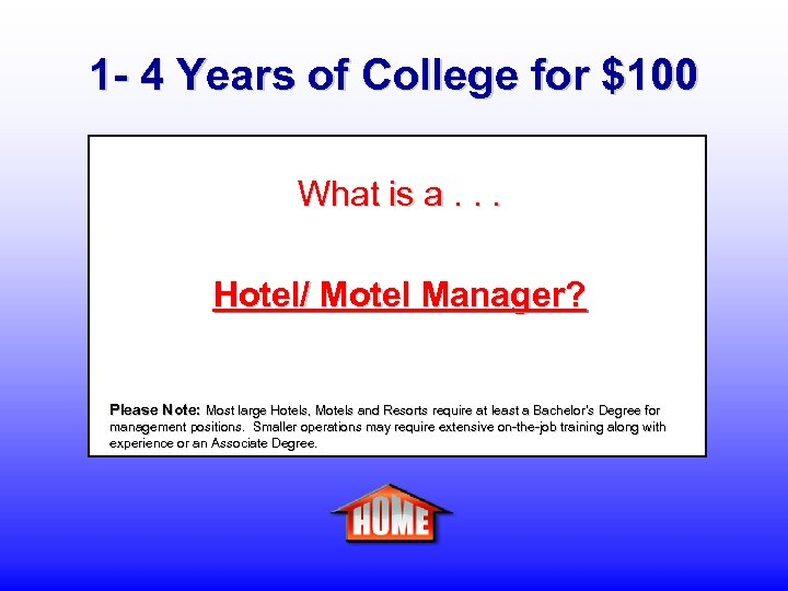 1 - 4 Years of College for $100 What is a. . . Hotel/