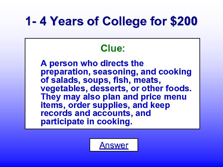 1 - 4 Years of College for $200 Clue: A person who directs the