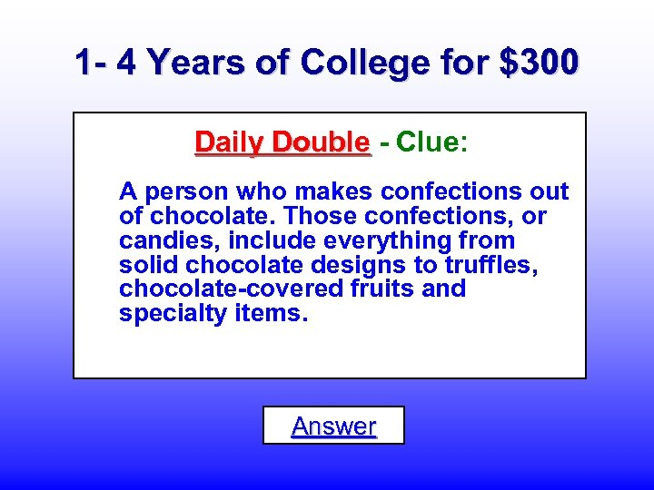 1 - 4 Years of College for $300 Daily Double - Clue: A person