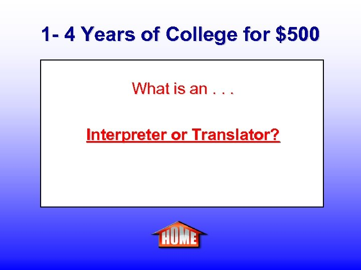 1 - 4 Years of College for $500 What is an. . . Interpreter