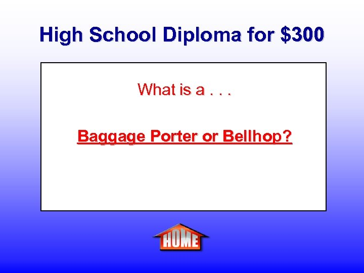 High School Diploma for $300 What is a. . . Baggage Porter or Bellhop?