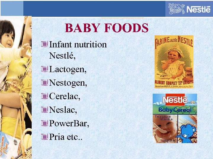 BABY FOODS Infant nutrition Nestlé, Lactogen, Nestogen, Cerelac, Neslac, Power. Bar, Pria etc. .