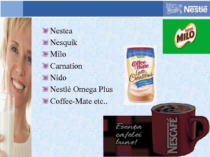 Nestea Nesquik Milo Carnation Nido Nestlé Omega Plus Coffee-Mate etc. .