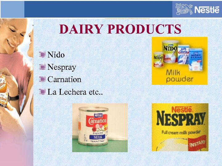 DAIRY PRODUCTS Nido Nespray Carnation La Lechera etc. .
