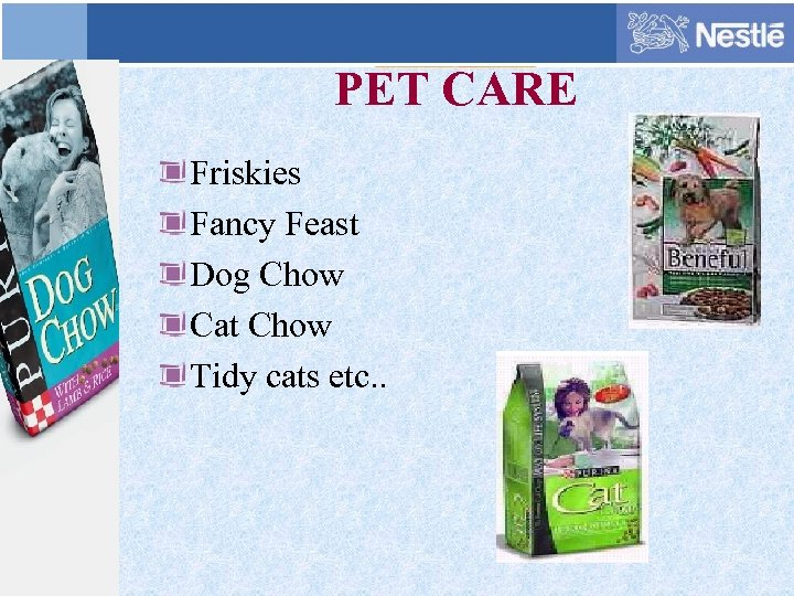 PET CARE Friskies Fancy Feast Dog Chow Cat Chow Tidy cats etc. .