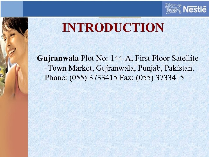 INTRODUCTION Gujranwala Plot No: 144 -A, First Floor Satellite -Town Market, Gujranwala, Punjab, Pakistan.