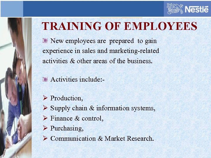 TRAINING OF EMPLOYEES New employees are prepared to gain experience in sales and marketing-related