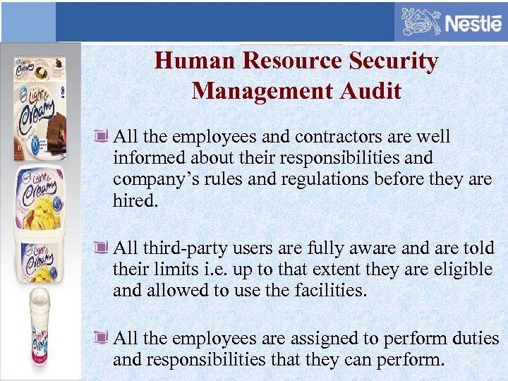 Human Resource Security Management Audit All the employees and contractors are well informed about