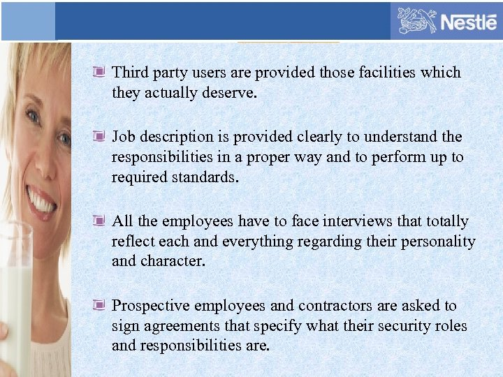 Third party users are provided those facilities which they actually deserve. Job description is