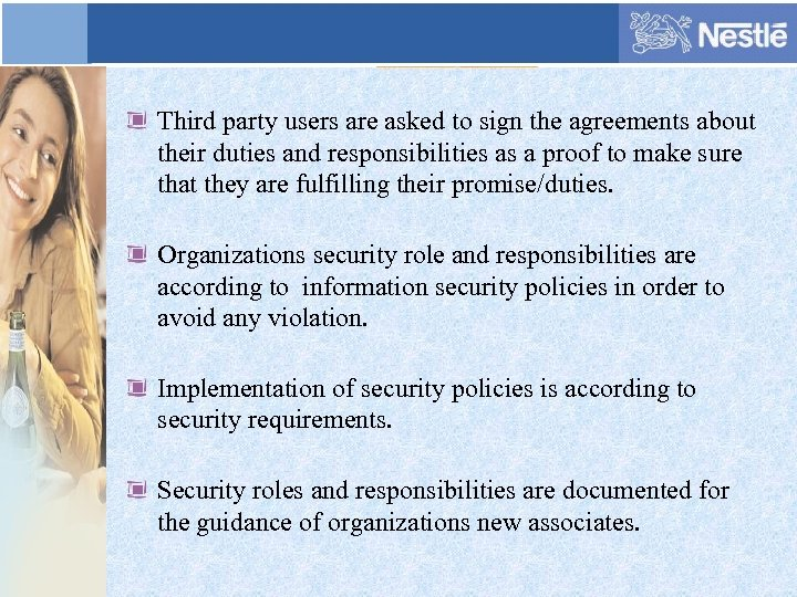 Third party users are asked to sign the agreements about their duties and responsibilities