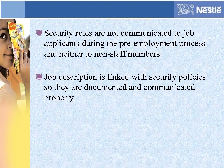 Security roles are not communicated to job applicants during the pre-employment process and neither