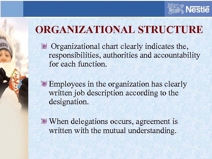 ORGANIZATIONAL STRUCTURE Organizational chart clearly indicates the, responsibilities, authorities and accountability for each function.