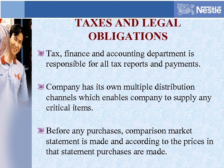 TAXES AND LEGAL OBLIGATIONS Tax, finance and accounting department is responsible for all tax