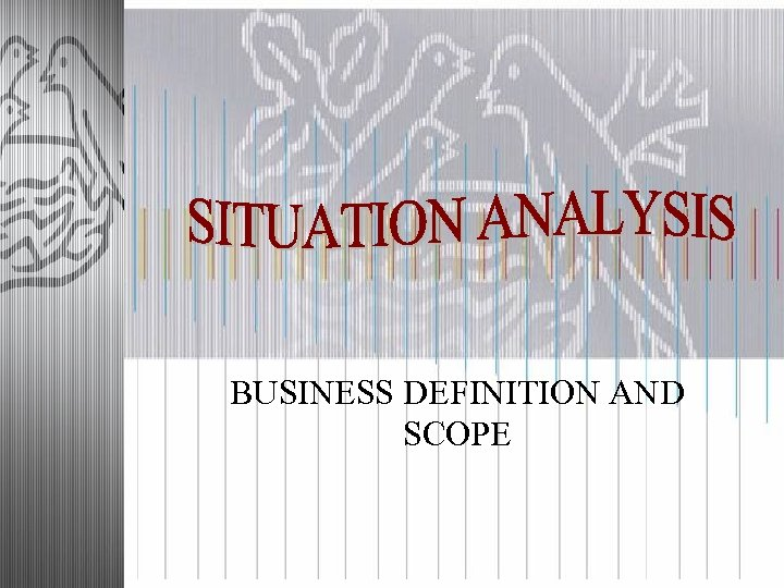 BUSINESS DEFINITION AND SCOPE