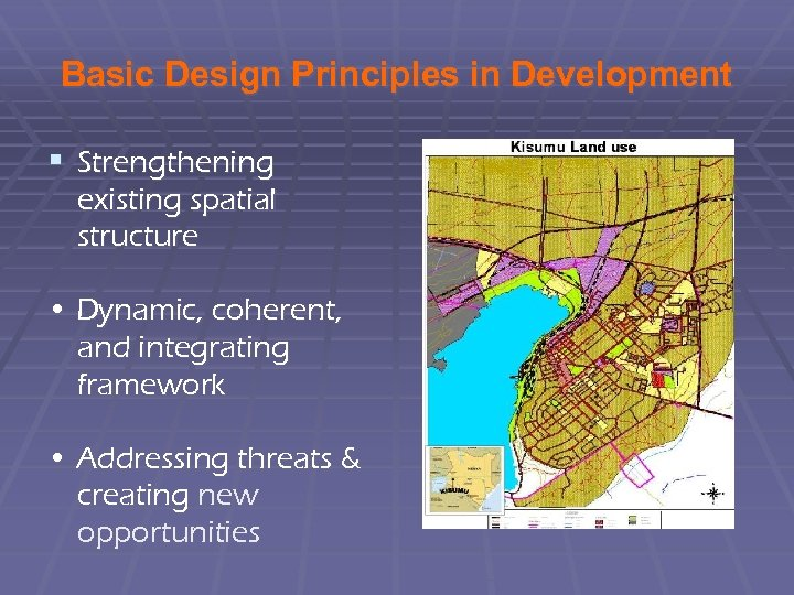 Basic Design Principles in Development § Strengthening existing spatial structure • Dynamic, coherent, and