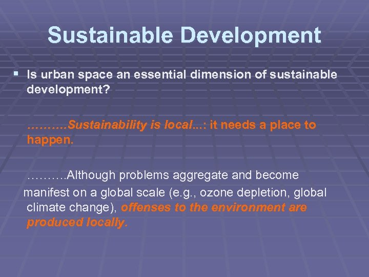 Sustainable Development § Is urban space an essential dimension of sustainable development? ………. Sustainability